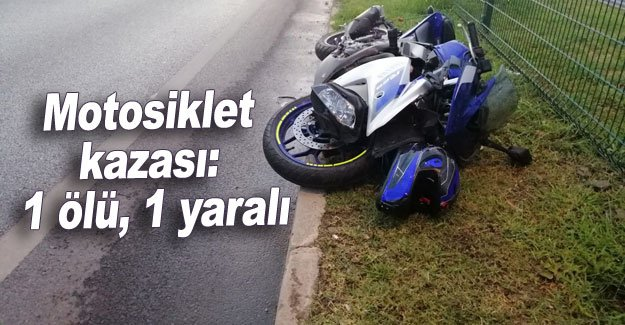 Motosiklet kazası: 1 ölü, 1 yaralandı