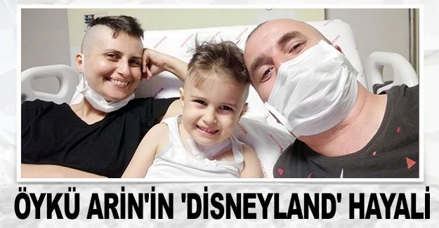 Öykü Arin'in 'Disneyland' hayali