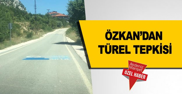 Özkan'dan Türel tepkisi