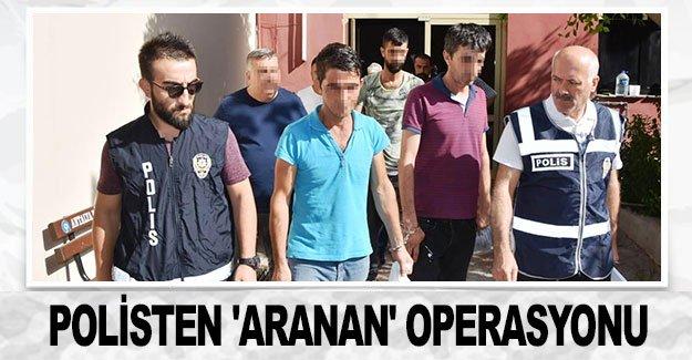 Polisten 'aranan' operasyonu