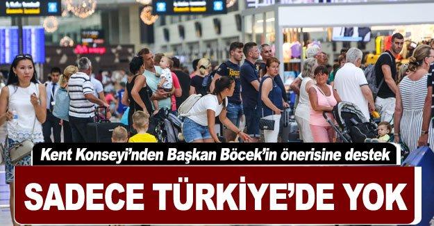 Sadece Türkiye'de yok