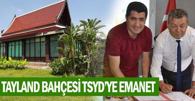 Tayland Bahçesi TSYD'ye emanet