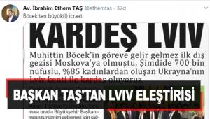 Başkan Taş'tan Lviv eleştirisi