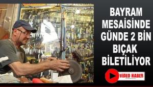 Bayram mesaisinde günde 2 bin bıçak biletiliyor