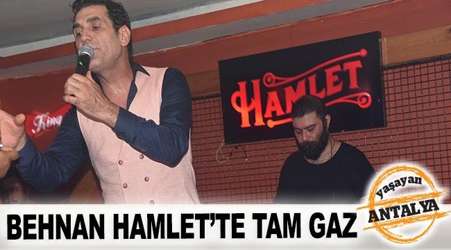 Behnan Hamlet'te tam gaz