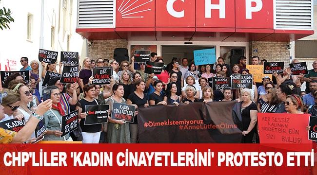 CHP'liler 'kadın cinayetlerini' protesto etti