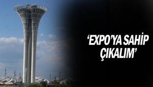 'EXPO'ya sahip çıkalım'