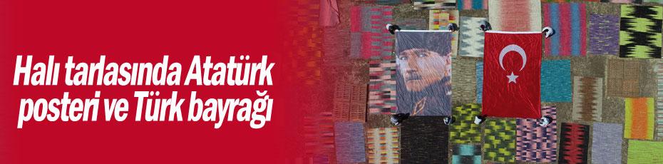 Halı tarlasında Atatürk posteri ve Türk bayrağı