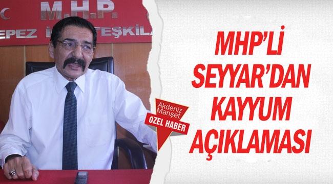 MHP'li Seyyar'dan kayyum açıklaması