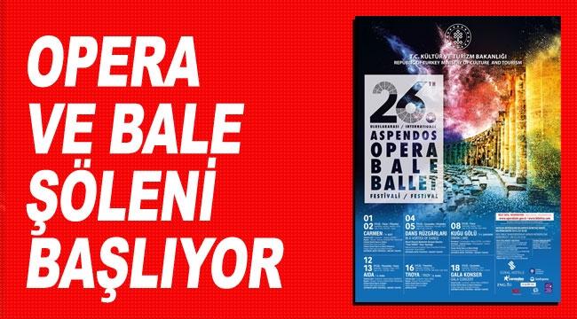 Opera ve Bale şöleni başlıyor