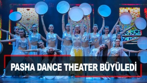 Pasha Dance Theater büyüledi
