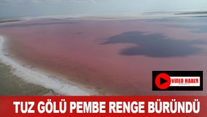 Tuz Gölü pembe renge büründü