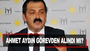 Ahmet Aydın görevden alındı mı?