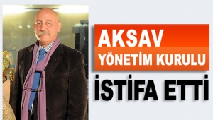 AKSAV yönetim kurulu istifa etti