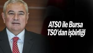 ATSO ile Bursa TSO'dan işbirliği