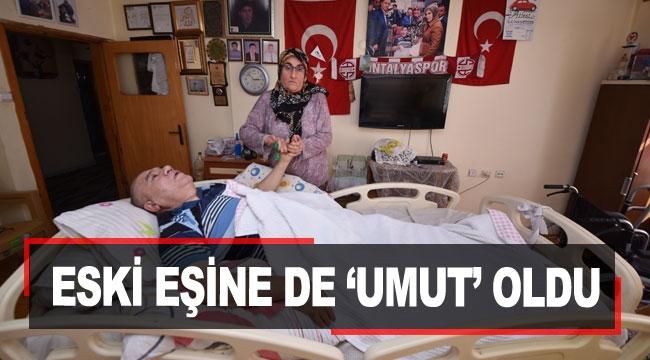ESKİ EŞİNE DE 'UMUT' OLDU