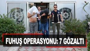 Fuhuş operasyonu: 7 gözaltı