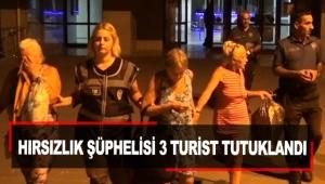 Hırsızlık şüphelisi 3 turist tutuklandı