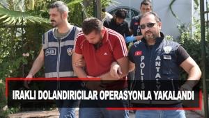 Iraklı dolandırıcılar operasyonla yakalandı