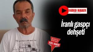 İranlı gaspçı dehşeti