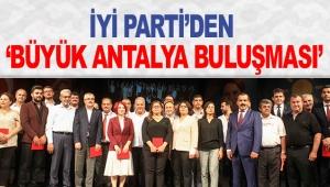 İYİ Parti'den 'Büyük Antalya Buluşması'