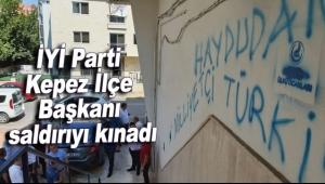 İYİ Parti Kepez İlçe Başkanı saldırıyı kınadı