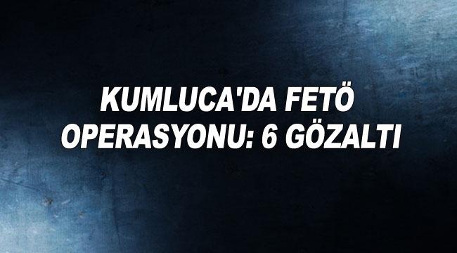 Kumluca'da FETÖ operasyonu: 6 gözaltı