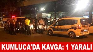 Kumluca'da kavga: 1 yaralı