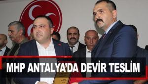 MHP Antalya'da devir teslim