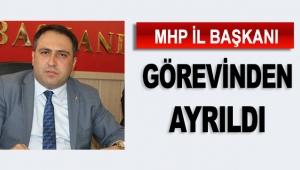 MHP İl Başkanı görevinden ayrıldı