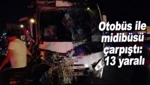 Otobüs ile midibüsü çarpıştı: 13 yaralı
