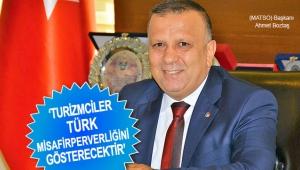 'Turizmciler Türk misafirperverliğini gösterecektir'