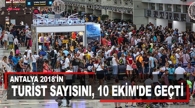 Antalya 2018'in turist sayısını, 10 Ekim'de geçti