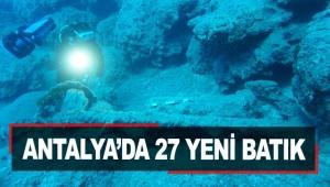 Antalya'da 27 yeni batık