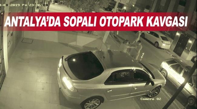 Antalya'da sopalı otopark kavgası