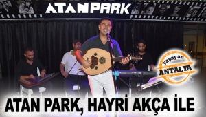 Atan Park, Hayri Akça ile
