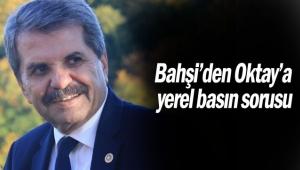 Bahşi'den Oktay'a yerel basın sorusu