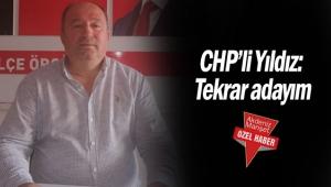 CHP'li Yıldız: Tekrar adayım