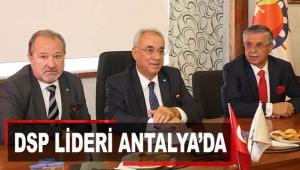 DSP Lideri Antalya'da