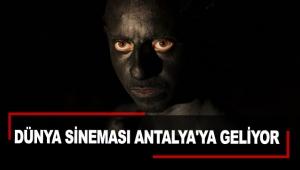 Dünya sineması Antalya'ya geliyor