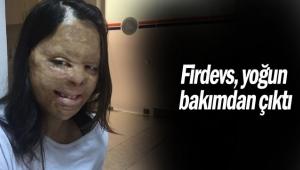Firdevs, yoğun bakımdan çıktı