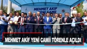 Mehmet Akif Yeni Camii törenle açıldı