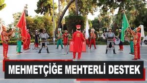 Mehmetçiğe mehterli destek