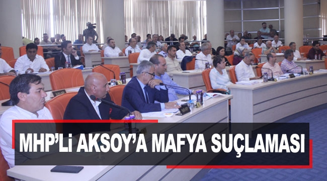 MHP'li Aksoy'a mafya suçlaması
