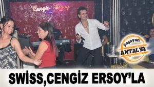 Swiss, Cengiz Ersoy'la