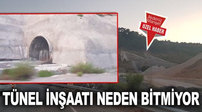 Tünel inşaatı neden bitmiyor