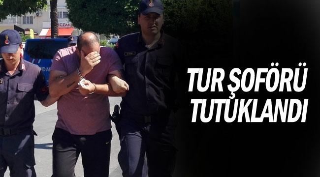 Tur şoförü tutuklandı
