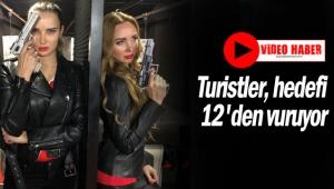 Turistler, hedefi 12'den vuruyor
