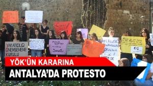 YÖK'ün kararına Antalya'da protesto