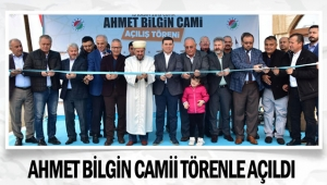 Ahmet Bilgin Camii törenle açıldı